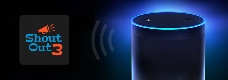 Shout out 3 - Amazon Echo Skill by NXT